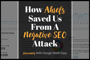 how ahrefs saved us from a negative SEO attack