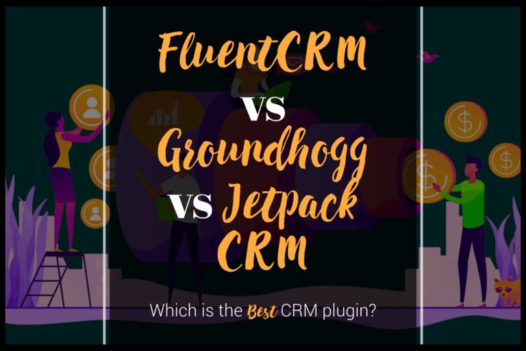 fluentcrm vs groundhogg vs jetpack crm wordpress crm comparison